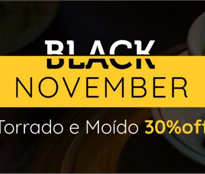 Black November CAFÉ FAZENDA PESSEGUEIRO
